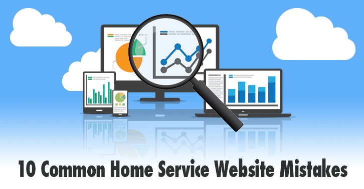 10 common website mistakes by home service companies