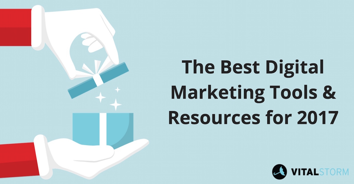 best digital marketing tools and resources 2017 updated
